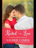 Rooted in Love: Garden Grown Romance Book Two