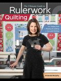 The Ultimate Guide to Rulerwork Quilting: From Buying Tools to Planning the Quilting to Successful Stitching