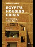 Egypt's Housing Crisis: The Shaping of Urban Space