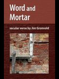 Word and Mortar: Secular Verse by Jim Gronvold