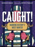 Caught!: Nabbing History's Most Wanted