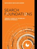 Search Foundations: Toward a Science of Technology-Mediated Experience