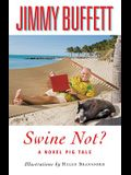 Swine Not?: A Novel Pig Tale