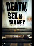 Death, Sex & Money: Life Inside a Newspaper
