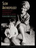 Slow Anthropology