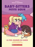 Baby-Sitters Petite Soeur: No 3 - La Pire Journée de Karen