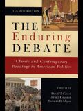 The Enduring Debate: Classic and Contemporary Readings in American Politics, Fourth Edition