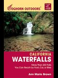 Foghorn Outdoors California Waterfalls: More Than 200 Falls You Can Reach by Foot, Car, or Bike