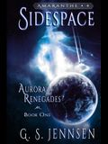 Sidespace: Aurora Renegades Book One