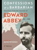 Confessions of a Barbarian: Selections from the Journals of Edward Abbey, 1951 - 1989