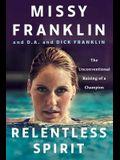 Relentless Spirit: The Unconventional Raising