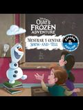 Show-And-Tell / Mostrar Y Contar (English-Spanish) (Disney Olaf's Frozen Adventure), Volume 21