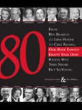 80: From Ben Bradlee to Lena Horne to Carl Reiner, Our Most Famous Eighty Year Olds, Reveal Why They Never Felt So Young
