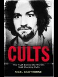 Cults: The Truth Behind the World's Most Shocking Cults