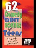 62 Comedy Duet Scenes for Teens: More Real-Life Situations for Laughter