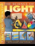 The Science of Light: Projects and Experiments with Light and Color (Tabletop Scientist)