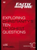 Faith Under Fire Video Study: Exploring Christianity's Ten Toughest Questions