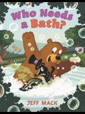 Who Needs a Bath?
