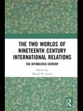 The Two Worlds of Nineteenth Century International Relations: The Bifurcated Century