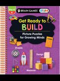 Brain Games Stem - Get Ready to Build: Picture Puzzles for Growing Minds (Workbook)