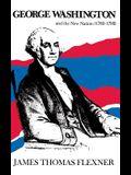 George Washington and the New Nation: 1783-1793 - Volume 3