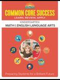 Common Core Success Kindergarten Math & English Language Arts: Preparing Students for a Brilliant Future