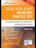 Social Work Aswb Bachelors Practice Test: 170 Questions to Identify Knowledge Gaps (Book + Digital Access)
