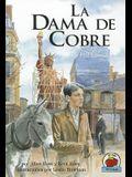 La Dama de Cobre = The Copper Lady