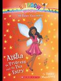 Aisha the Princess and the Pea Fairy (the Fairy Tale Fairies #6), Volume 6