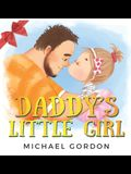 Daddy's Little Girl: Childrens book about a Cute Girl and her Superhero Dad