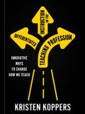 Differentiated Instruction in the Teaching Profession: Innovative ways to change how we teach