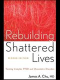 Rebuilding Shattered Lives Rebuilding Shattered Lives: Treating Complex Ptsd and Dissociative Disorders Treating Complex Ptsd and Dissociative Disorde
