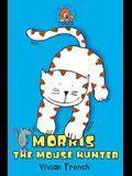Morris the Mouse Hunter