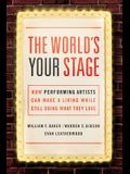 The World's Your Stage: How Performing Artists Can Make a Living While Still Doing What They Love