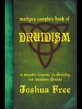Merlyn's Complete Book of Druidism: A Master Course in Druidry for Modern Druids