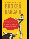 Broken Bargain: Bankers, Bailouts, and the Struggle to Tame Wall Street