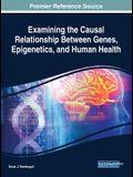 Examining the Causal Relationship Between Genes, Epigenetics, and Human Health