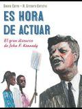 Es Hora de Actuar: El Gran Discurso de John F. Kennedy / A Time to ACT: John F. Kennedy's Big Speech [Spanish Edition]