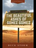 The Beautiful Ashes of Gomez Gomez