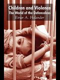 Children and Violence: The World of the Defenceless