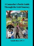 A Counselor's Poetic Guide Through the Grief Journey