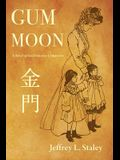 Gum Moon: A Novel of San Francisco Chinatown