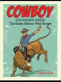 Cowboy Coloring Book: The Rodeo Edition With Horses