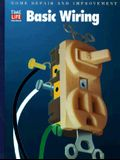 Basic Wiring (Home Repair and Improvement, Updated Series)
