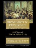 From Dawn to Decadence: 1500 to the Present: Part II: 500 Years of Western Cultural Life