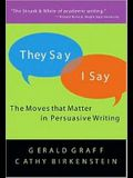 they Say / I Say: The Moves That Matter in Persuasive Writing