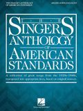 The Singer's Anthology of American Standards: Mezzo-Soprano/Alto Edition