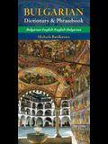 Bulgarian-English/ English-Bulgarian Dictionary & Phrasebook