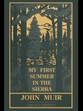 My First Summer In The Sierra Legacy Edition: Classic Explorations Of The Yosemite And California Mountains
