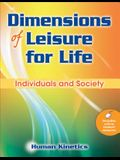 Dimensions of Leisure for Life: Individuals and Society [With Access Code]